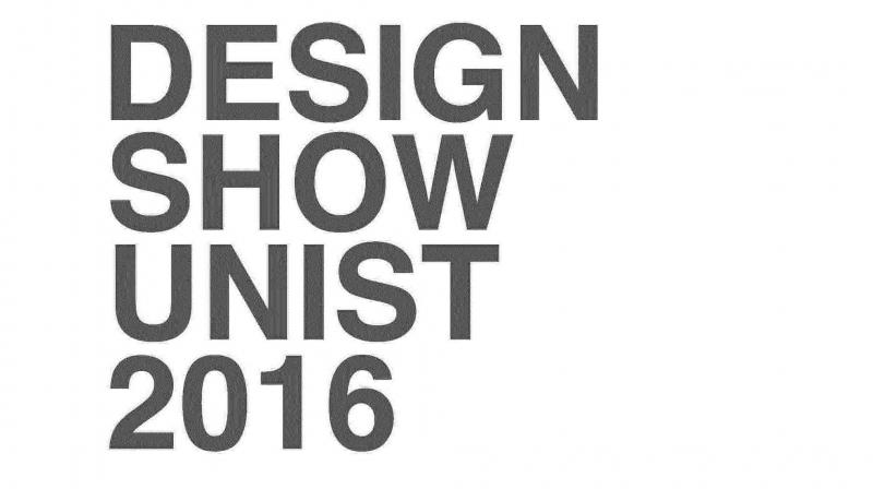 UNIST 예비 디자이너들의 졸업 작품이 전시되는 디자인쇼 UNIST 2016이 15일부터 19일까지 개최된다.