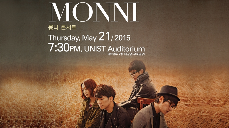 One of Korea's representative modern rock bands, MONNI is invited to perform at UNIST on May 21, 2015.