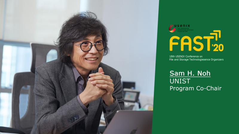 Professor Sam H. Noh to Serve as Program Co-Chair for FAST '20